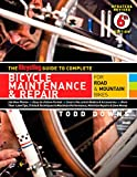 The Bicycling Guide to Complete Bicycle Maintenance & Repair: For Road...