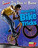Amazing Bike Tricks (Try This at Home!)