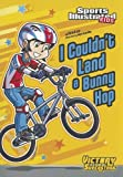 I Couldn't Land a Bunny Hop (Sports Illustrated Kids Victory School...